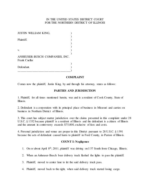 SHurd Sample Complaint. IN THE UNITED STATES DISTRICT COURT FOR THE  NORTHERN DISTRICT OF ILLINOIS JUSTIN WILLIAM KING, ...  Civil Complaint Template