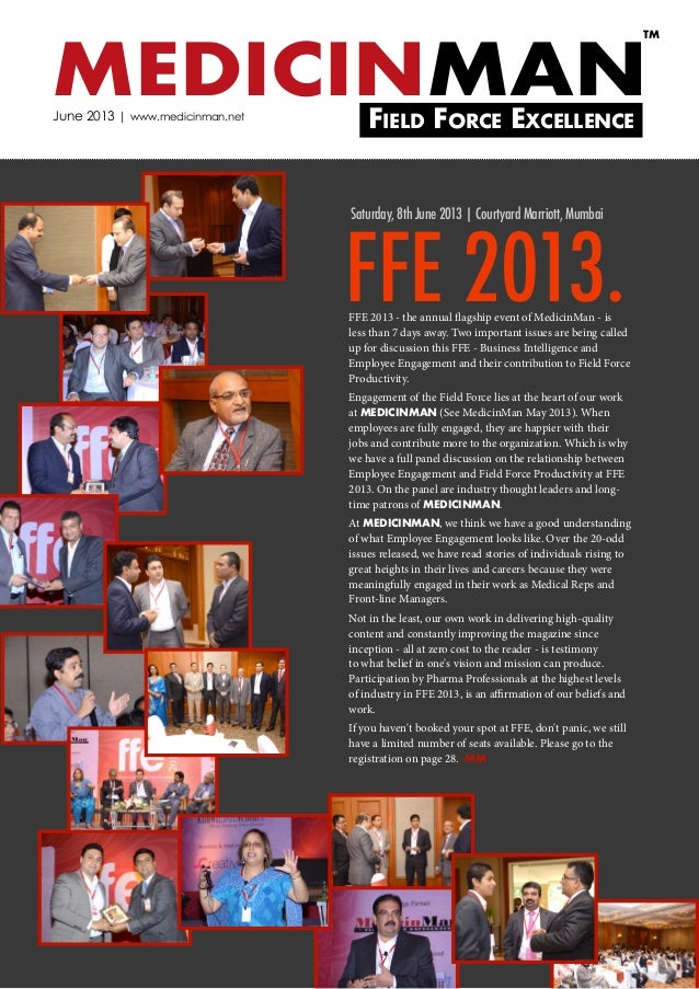 FFE 2013 - the annual flagship event of MedicinMan - isless than 7 days away. Two important issues are being calledup for ...