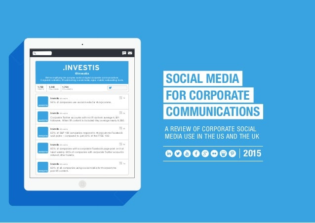 SOCIAL MEDIA FOR CORPORATE COMMUNICATIONS 2015 A REVIEW OF CORPORATE SOCIAL MEDIA USE IN THE US AND THE UK We're simplifyi...