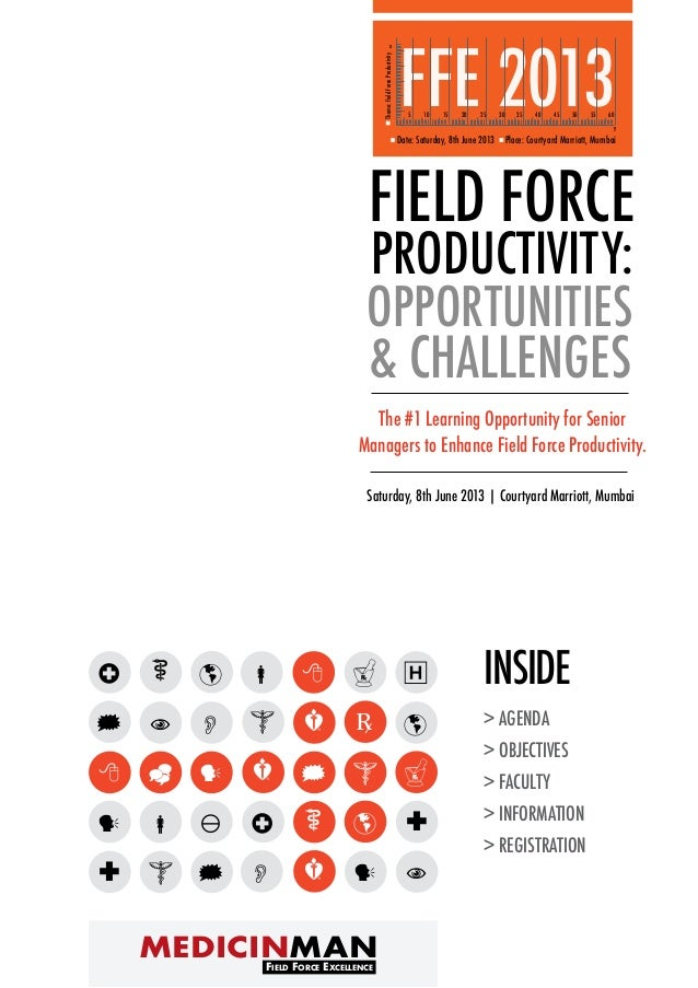 Opportunities& ChallengesField ForceProductivity:The #1 Learning Opportunity for SeniorManagers to Enhance Field Force Pro...