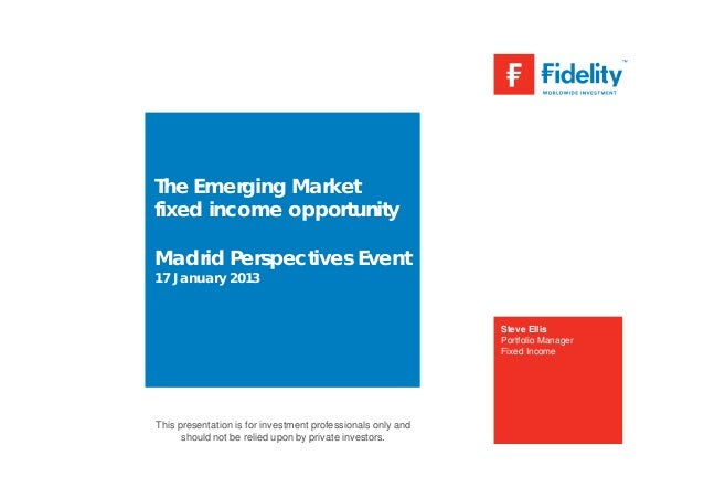 The Emerging Marketfixed income opportunityMadrid Perspectives Event17 January 2013                                       ...