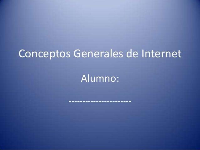 Conceptos Generales de InternetAlumno:-----------------------