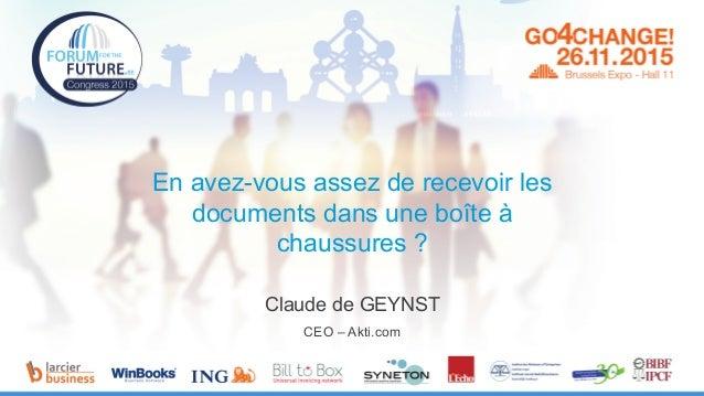 En avez-vous assez de recevoir les documents dans une boîte à chaussures ? Claude de GEYNST CEO – Akti.com