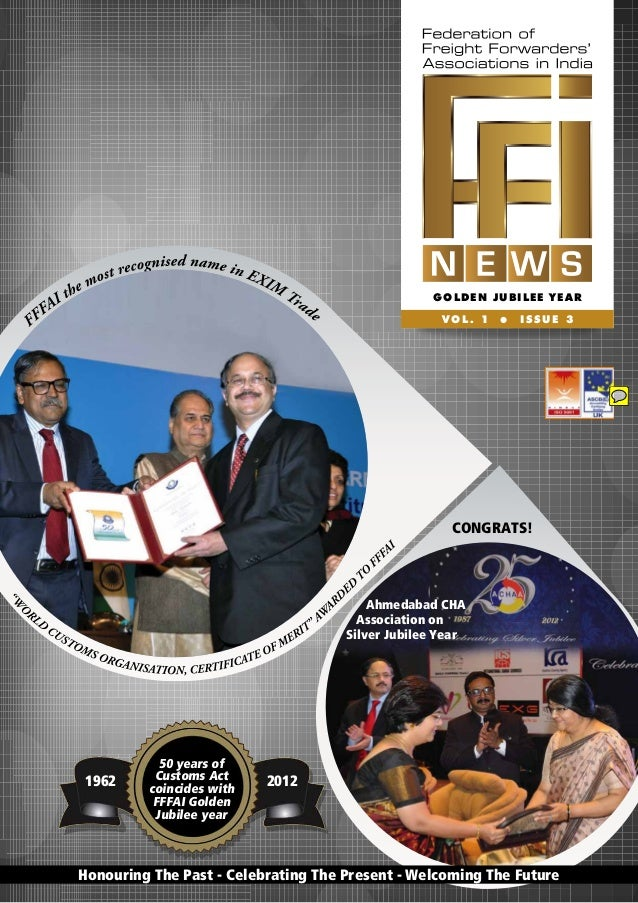 GOLDEN JUBILEE YEAR VOL. 1  ●  ISSUE 3  CONGRATS!  Ahmedabad CHA Association on Silver Jubilee Year  1962  50 years of Cus...