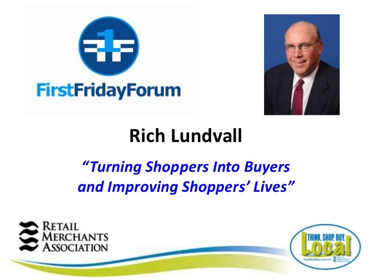 """Rich Lundvall""""Turning Shoppers Into Buyersand Improving Shoppers' Lives"""""""