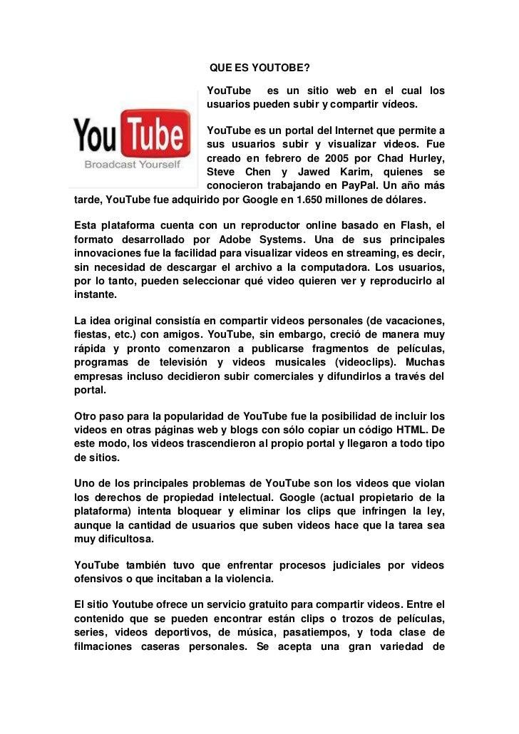 QUE ES YOUTOBE?                           YouTube    es un sitio web en el cual los                           usuarios pue...
