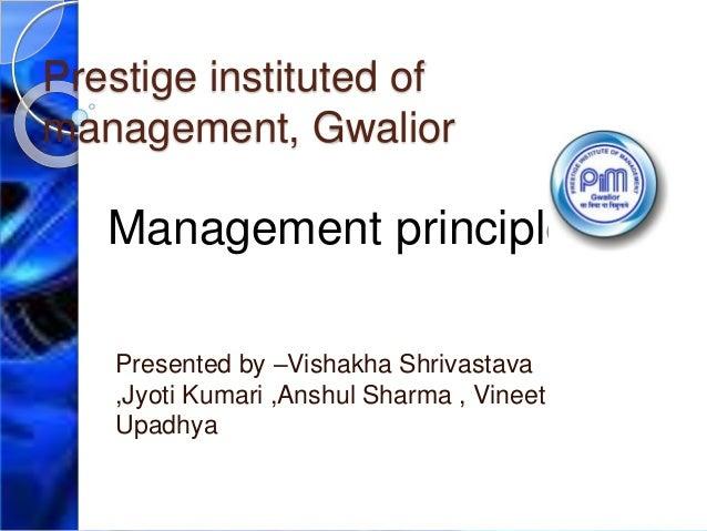 Prestige instituted of management, Gwalior Presented by –Vishakha Shrivastava ,Jyoti Kumari ,Anshul Sharma , Vineet Upadhy...
