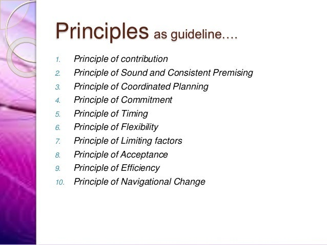 Principles as guideline…. 1. Principle of contribution 2. Principle of Sound and Consistent Premising 3. Principle of Coor...