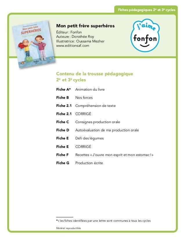 Contenu de la trousse pédagogique 2e et 3e cycles Fiche A* Animation du livre Fiche B Nos forces Fiche 2.1 Compréhension d...