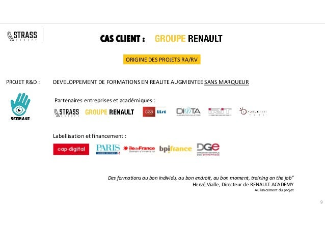 9 CAS CLIENT : DEVELOPPEMENT DE FORMATIONS EN REALITE AUGMENTEE SANS MARQUEUR Partenaires entreprises et académiques : Lab...