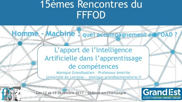 15èmes Rencontres du FFFOD Homme – Machine : quel accompagnement en FOAD ? Les 12 et 13 décembre 2017 - Châlons-en-Champag...