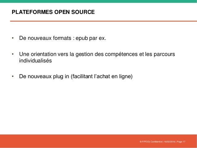 PLATEFORMES OPEN SOURCE • De nouveaux formats : epub par ex. • Une orientation vers la gestion des compétences et les parc...
