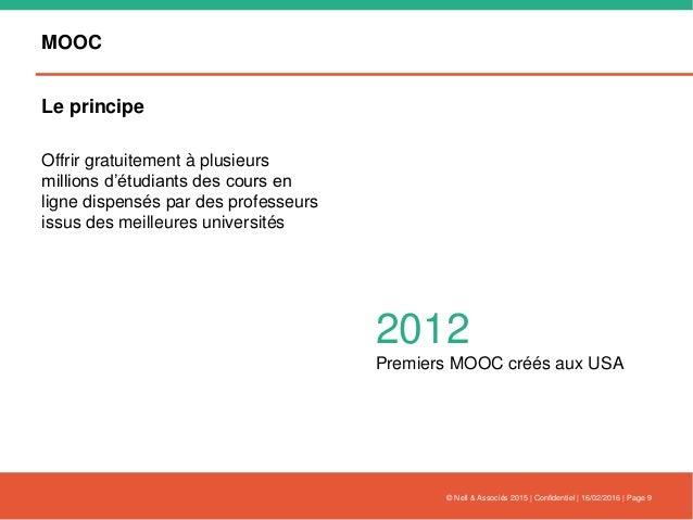 MOOC Le principe Offrir gratuitement à plusieurs millions d'étudiants des cours en ligne dispensés par des professeurs iss...