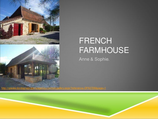 FRENCH FARMHOUSE Anne & Sophie. http:///pwww.dordognepropertyagency.comhotogallery.aspx?reference=DPA2728&page=1