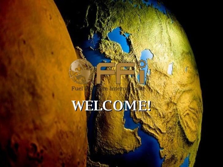 <ul><ul><li>WELCOME! </li></ul></ul>
