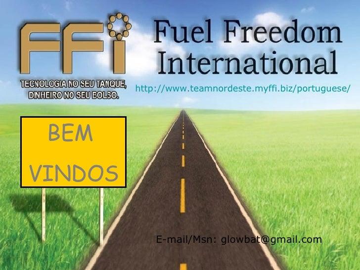 BEM  VINDOS http://www.teamnordeste.myffi.biz/portuguese/ E-mail/Msn: glowbat@gmail.com