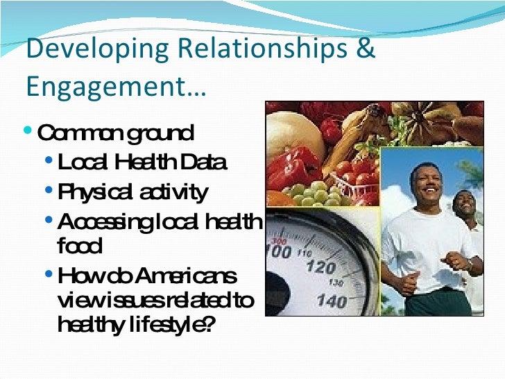 Developing Relationships & Engagement… <ul><li>Common ground </li></ul><ul><ul><li>Local Health Data </li></ul></ul><ul><u...