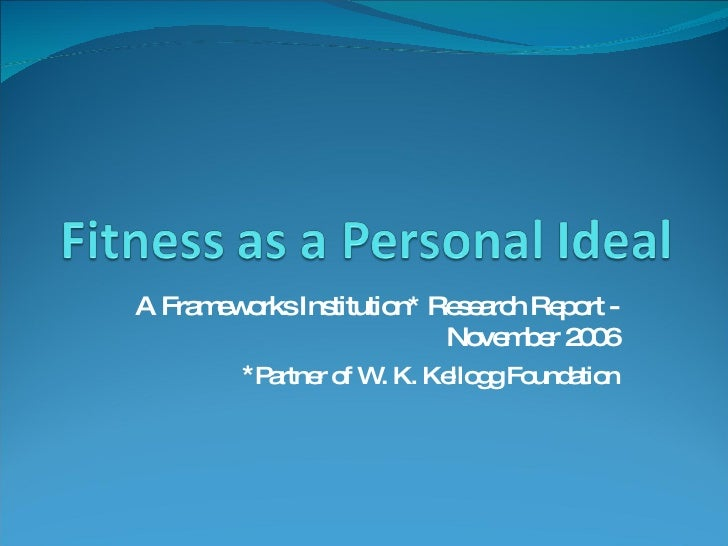 A Frameworks Institution* Research Report - November 2006 * Partner of W. K. Kellogg Foundation