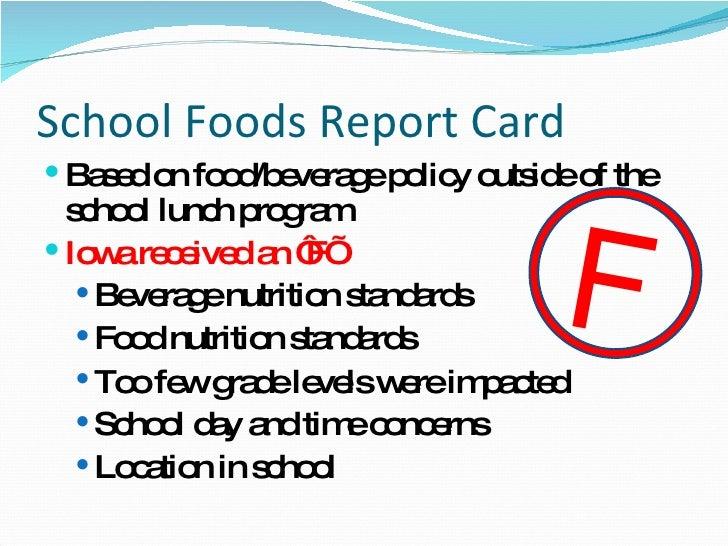 School Foods Report Card <ul><li>Based on food/beverage policy outside of the school lunch program </li></ul><ul><li>Iowa ...