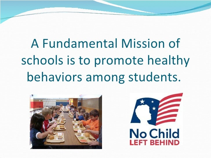 A Fundamental Mission of schools is to promote healthy behaviors among students.