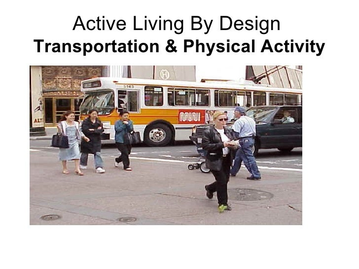 Active Living By Design  Transportation & Physical Activity