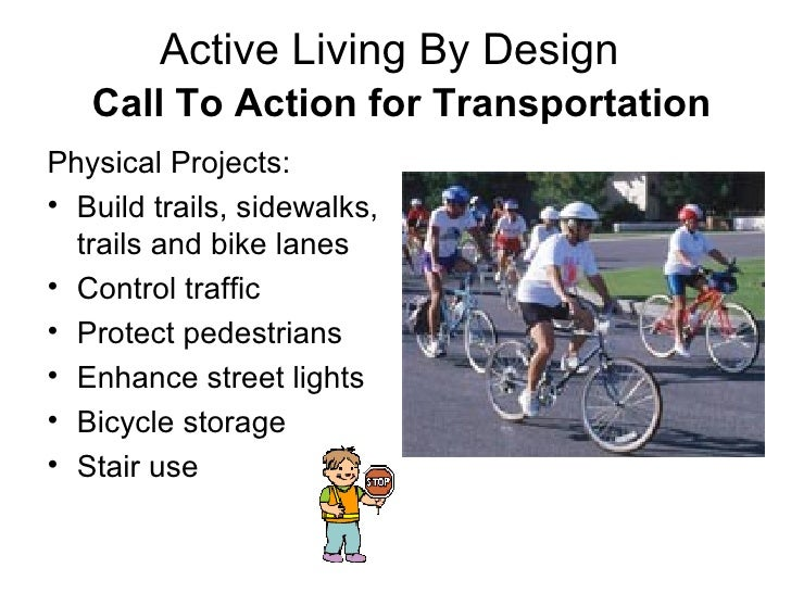 Active Living By Design    Call To Action for Transportation <ul><li>Physical Projects: </li></ul><ul><li>Build trails, si...