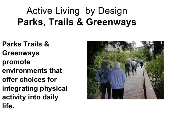 Active Living  by Design Parks, Trails & Greenways