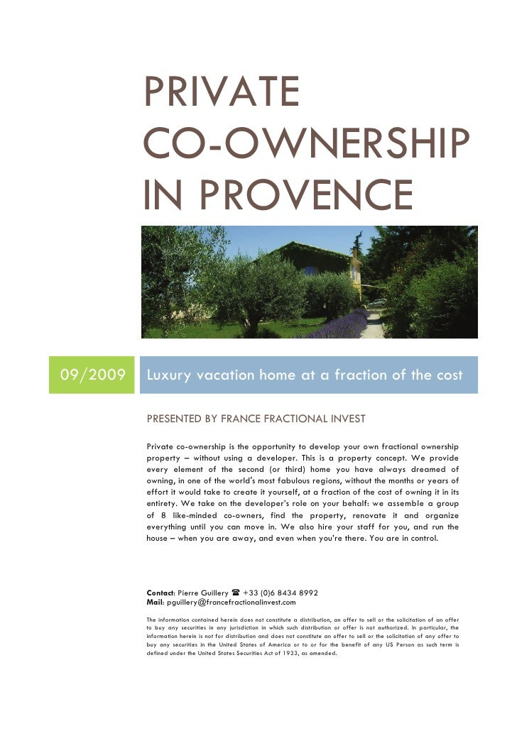 PRIVATE           CO-OWNERSHIP           IN PROVENCE   09/2009   Luxury vacation home at a fraction of the cost           ...