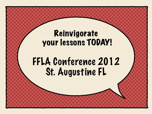 Reinvigorate  your lessons TODAY!FFLA Conference 2012   St. Augustine FL