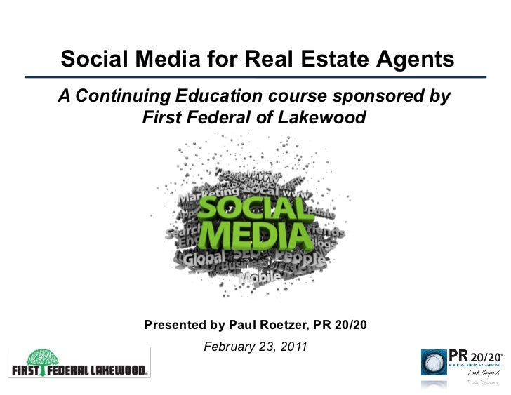 Social Media for Real Estate AgentsA Continuing Education course sponsored by         First Federal of Lakewood         Pr...