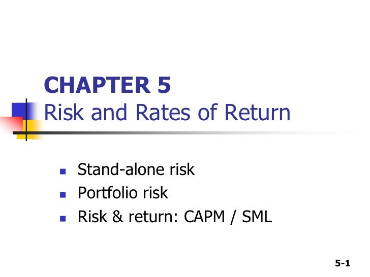 CHAPTER 5Risk and Rates of Return<br /><ul><li>Stand-alone risk