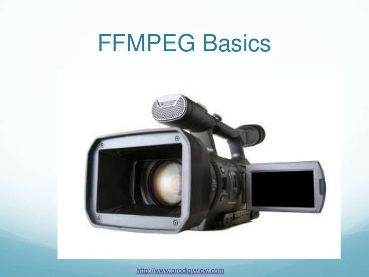 FFMPEG Basics  http://www.prodigyview.com