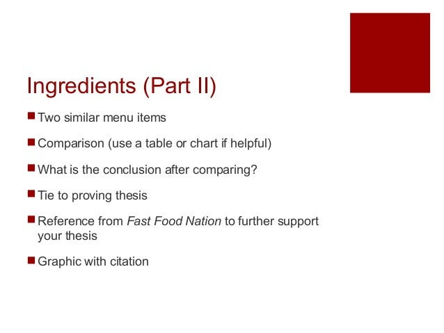 thesis of fast food nation Luke jensen 02/20/2011 ap human geo block 3 fast food nation essay fast food nation covers two spectrums of the american fast food experience the.