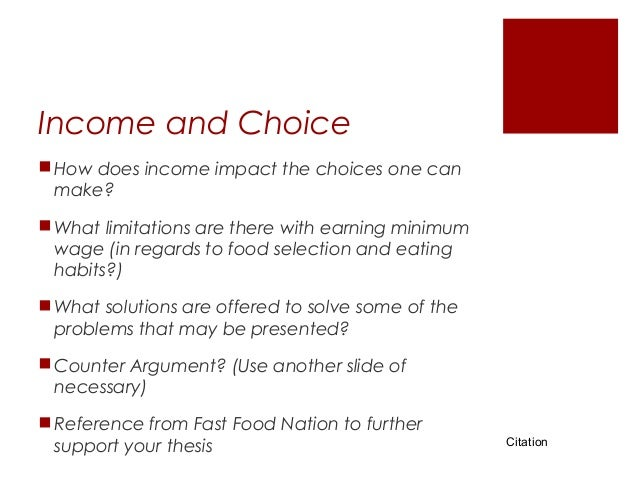 fast food nation thesis Essays related to fast food nation 1 fast food nation shows us directly how fast food restaurants effects have expanded to nearly every facet of life.