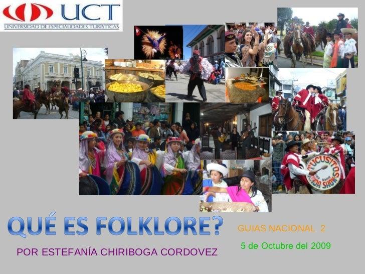 POR ESTEFANÍA CHIRIBOGA CORDOVEZ 5 de Octubre del 2009 GUIAS NACIONAL  2
