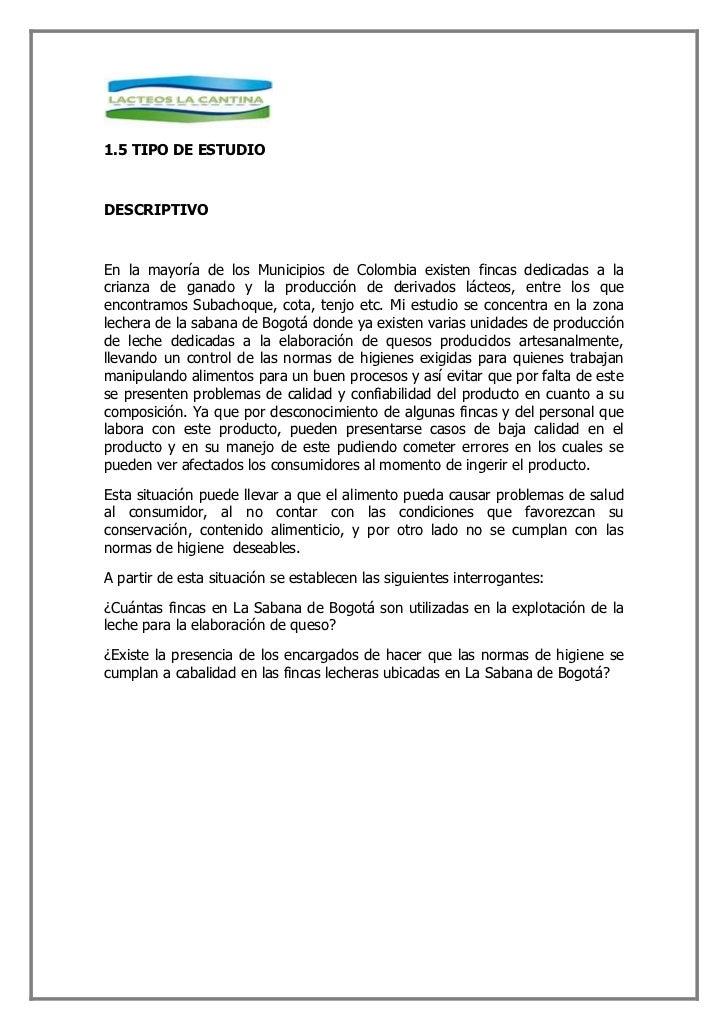 1.5 TIPO DE ESTUDIO    DESCRIPTIVO    En la mayoría de los Municipios de Colombia existen fincas dedicadas a la crianza de...