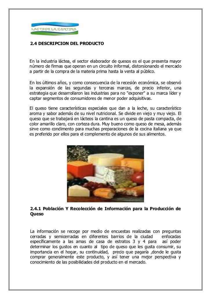 2.4 DESCRIPCION DEL PRODUCTO    En la industria láctea, el sector elaborador de quesos es el que presenta mayor número de ...