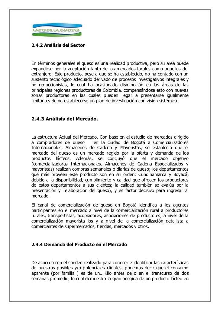 2.4.2 Análisis del Sector    En términos generales el queso es una realidad productiva, pero su área puede expandirse por ...
