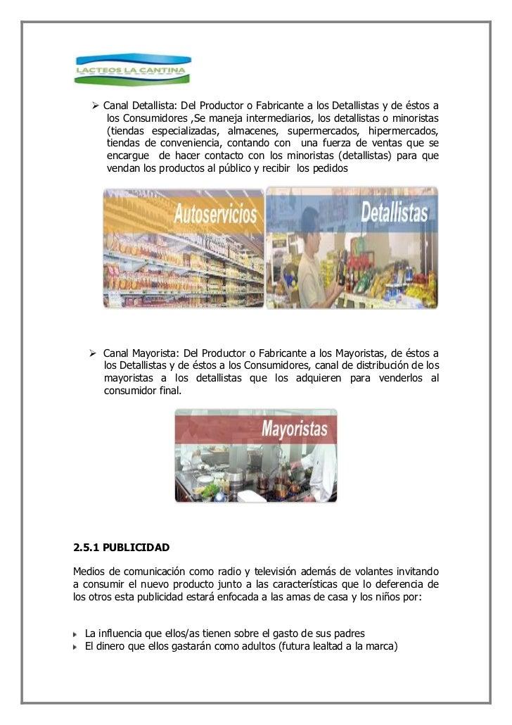  Canal Detallista: Del Productor o Fabricante a los Detallistas y de éstos a       los Consumidores ,Se maneja intermedia...