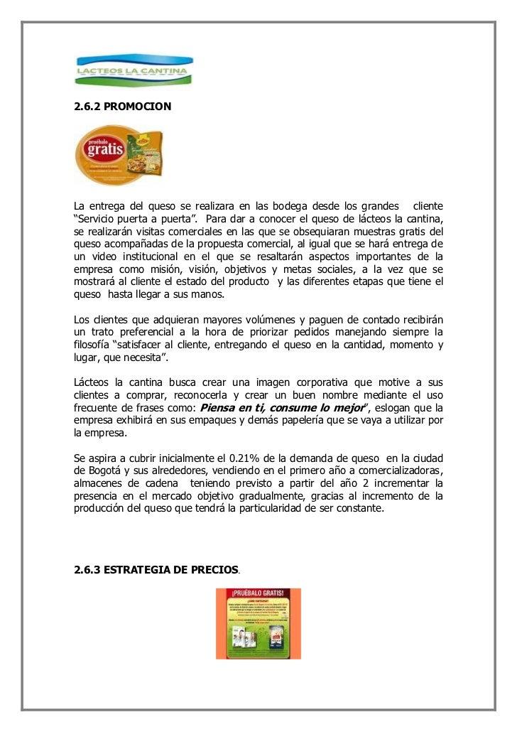 """2.6.2 PROMOCION     La entrega del queso se realizara en las bodega desde los grandes cliente """"Servicio puerta a puerta"""". ..."""