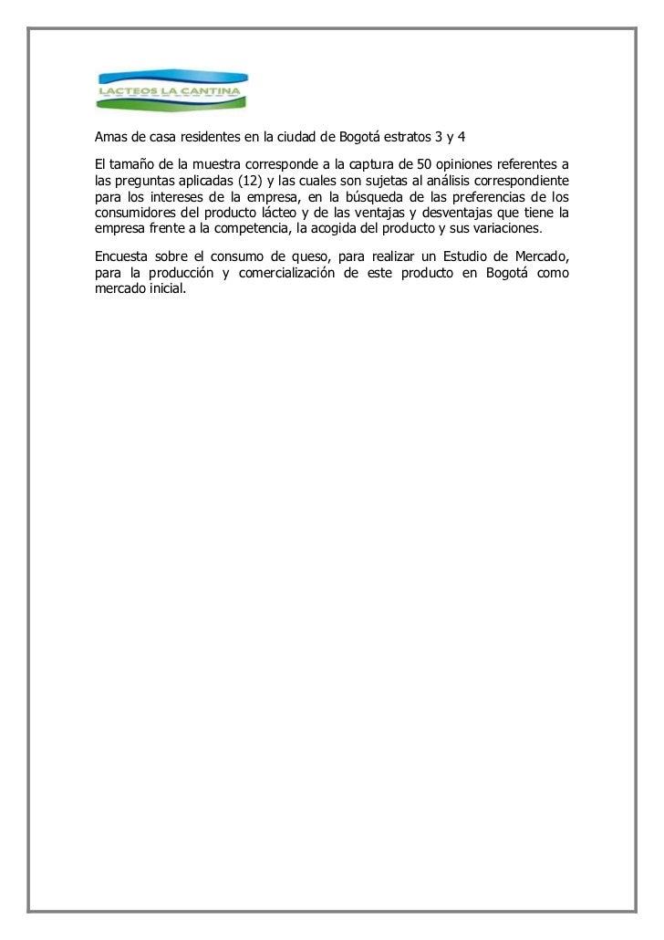 Amas de casa residentes en la ciudad de Bogotá estratos 3 y 4  El tamaño de la muestra corresponde a la captura de 50 opin...
