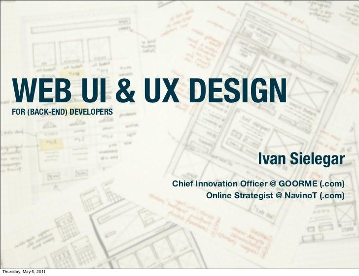 WEB UI & UX DESIGN    FOR (BACK-END) DEVELOPERS                                                         Ivan Sielegar     ...