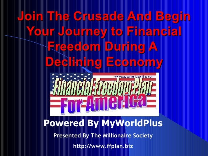 Join The Crusade And Begin Your Journey to Financial Freedom During A  Declining Economy Powered By MyWorldPlus Presented ...