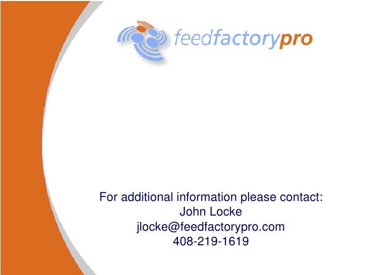 For additional information please contact: John Locke [email_address] 408-219-1619