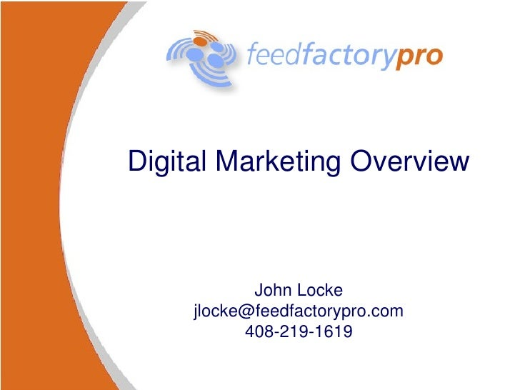Digital Marketing Overview John Locke [email_address] 408-219-1619
