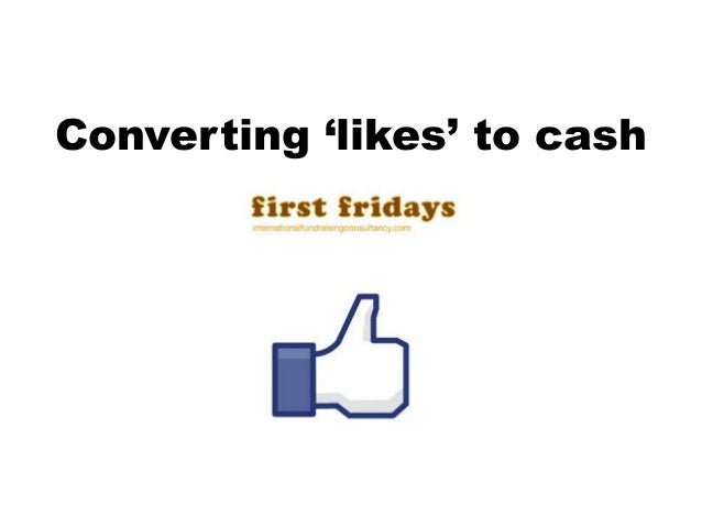 Converting 'likes' to cash