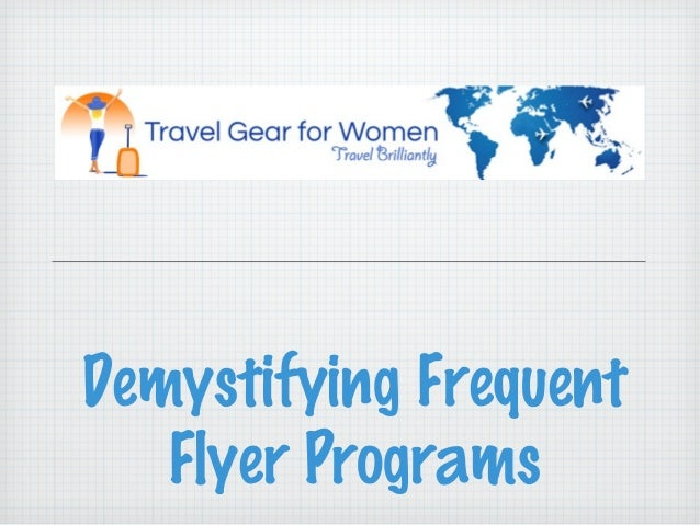 Demystifying Frequent   Flyer Programs