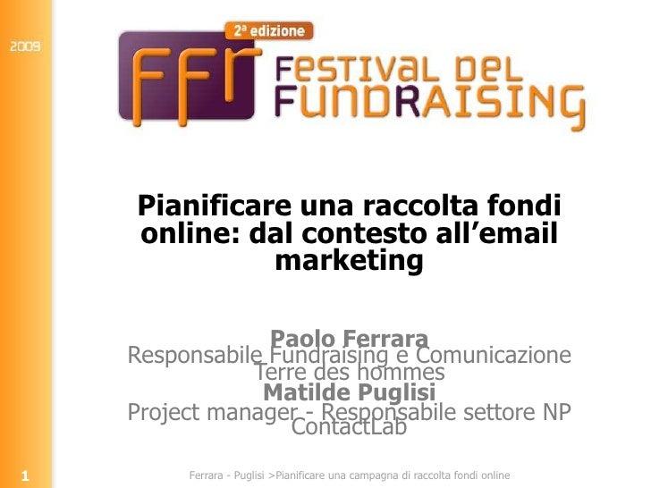Pianificare una raccolta fondi     online: dal contesto all'email               marketing                   Paolo Ferrara ...
