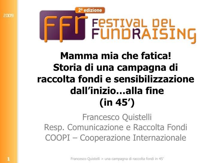 Mamma mia che fatica!  Storia di una campagna di  raccolta fondi e sensibilizzazione  dall'inizio…alla fine (in 45') Franc...