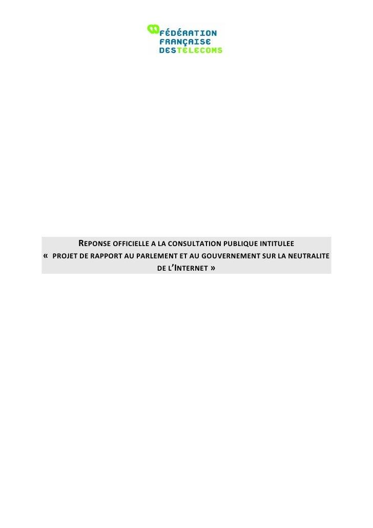 REPONSE OFFICIELLE A LA CONSULTATION PUBLIQUE INTITULEE« PROJET DE RAPPORT AU PARLEMENT ET AU GOUVERNEMENT SUR LA NEUTRALI...